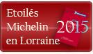 Etoilés Guide Michelin 2015 Lorraine Moselle Vosges Meurthe et Moselle