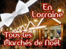 Marchés de Noel en Lorraine, Metz, Nancy, Saint Nicolas Meurthe-et-Moselle, Vosges