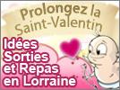 Prolongez la Saint-Valentin Idées Sorties et Repas en Lorraine