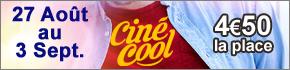 Cin�-Cool la place de cin�ma � 4,5 euros en Lorraine et en Alsace, tous films et s�ances, avant-premi�res avec �quipe des films