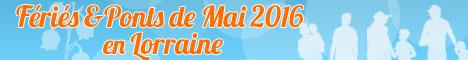 week-ends Ponts de Mai en lorraine en 2016
