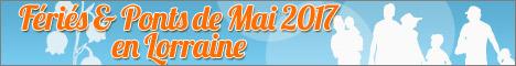 week-ends Ponts de Mai en lorraine en 2017