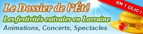 Concerts, Animations, festivit�s de l'�t� en Lorraine en 1 CLIC : en Moselle, Vosges, Meurthe-et-Moselle, Meuse