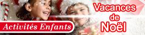Idées activités enfants Vacances Noel