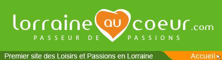 Lorraineaucoeur - Premier site des Loisirs et Passions en Lorraine