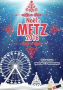 Marchés de Noël de Metz 57000 Metz du 19-11-2016 à 08:00 au 28-12-2016 à 18:00
