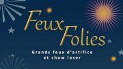 Feux Folies : Feux d'Artifice et Spectacle Laser Vosges 88160 Le Thillot du 05-08-2017 à 17:00 au 05-08-2017 à 23:00