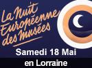 La Nuit des musées 2019 en Lorraine : 54, 55, 57, 88