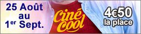 Ciné-Cool la place de cinéma à 4,5 euros en Lorraine et en Alsace, tous films et séances, avant-premières avec équipe des films