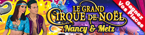 Entrées à gagner Cirque de Noel Nancy Metz