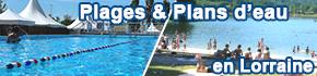 Plages & Plans d'eau en Lorraine, Moselle, Vosges, Meuse, Meurthe-et-Moselle