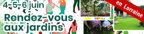 Rendez-vous aux Jardins Moselle, Vosges, Meuse, Meurthe-et-Moselle