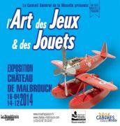 Exposition L'art des Jeux et des Jouets Château de Malbrouck 57480 Manderen du 16-04-2014 à 10:00 au 14-12-2014 à 16:00