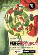 Exposition Prima Botanica Nancy Renaissance 2013 54600 Villers-lès-Nancy du 04-05-2013 à 08:00 au 22-09-2013 à 16:00