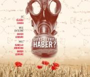Théâtre Qui es-tu Fritz Haber ? Verdun 55100 Verdun du 08-11-2013 à 18:30 au 10-11-2013 à 13:00