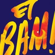 Spectacle Et BAM à Toul 54200 Toul du 28-03-2015 à 17:00 au 28-03-2015 à 18:30
