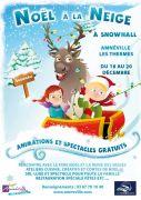 Animations Noël à la Neige Snowhall Amnéville 57360 Amnéville du 18-12-2015 à 17:30 au 20-12-2015 à 20:00