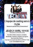 Casting Incroyable Talent à l'Iloa Nancy 54130 Dommartemont du 21-04-2016 à 17:00 au 21-04-2016 à 21:00