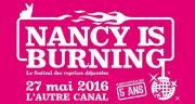Festival Nancy is Burning #5 L'Autre Canal 54000 Nancy du 27-05-2016 à 18:30 au 27-05-2016 à 21:59