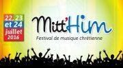 Mitt'HIM Festival Musique Chrétienne Mittersheim 57930 Mittersheim du 22-07-2016 à 13:00 au 24-07-2016 à 16:00