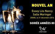 Soirée Réveillon Nouvel An à Essey-lès-Nancy Années 80 54270 Essey-lès-Nancy du 31-12-2016 à 18:00 au 01-01-2017 à 01:00