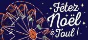 Marché de Noël de Toul 54200 Toul du 09-12-2016 à 08:00 au 25-12-2016 à 17:00