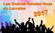 Les Grands Rendez-Vous en Lorraine en 2017 Lorraine du 01-01-2017 à 07:00 au 31-12-2017 à 19:00