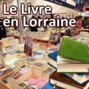 Les Salons du Livre en Lorraine Meurthe-et-Moselle Vosges Meuse Moselle du 03-02-2017 à 07:00 au 08-04-2017 à 17:00