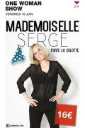 Mademoiselle Serge Porte la Culotte à Gérardmer 88400 Gérardmer du 16-06-2017 à 21:00 au 16-06-2017 à 23:00