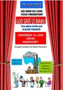 Spectacle God Save le Maire à Madegney 88450 Madegney du 16-06-2017 à 20:30 au 16-06-2017 à 23:00