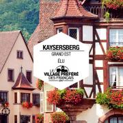 Kaysersberg : Village Préféré des Français  Kayserberg du 13-06-2017 à 08:00 au 31-12-2017 à 23:59