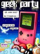 Geek Party au T'Chaplin Thionville 57100 Thionville du 25-06-2017 à 14:00 au 25-06-2017 à 23:00