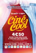 CINE-COOL la Place de Cinéma à 4€50 Lorraine Alsace, Meurthe-et-Moselle Vosges Moselle Meuse  du 26-08-2017 à 07:00 au 02-09-2017 à 23:00