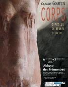 Exposition Claude Goutin Corps à L'Abbaye des Prémontrés 54700 Pont-à-Mousson du 06-10-2017 à 10:00 au 03-12-2017 à 18:00