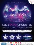 2000 Choristes au Galaxie d'Amnéville 57360 Amnéville du 27-10-2017 à 20:00 au 29-10-2017 à 15:00