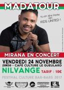 Concert Mirana Madatour à Nilvange 57240 Nilvange du 24-11-2017 à 20:30 au 24-11-2017 à 22:15