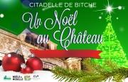 Noël au Château à la Citadelle de Bitche 57230 Bitche du 02-12-2017 à 14:00 au 10-12-2017 à 18:00