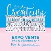 Expo Vente La Maison des Créateurs à Nancy 54000 Nancy du 09-12-2017 à 10:00 au 10-12-2017 à 20:00