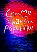 Comme une Chanson Populaire Opéra Théâtre Metz 57036 Metz du 11-01-2018 à 20:00 au 12-01-2018 à 20:00