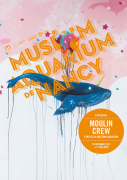 Exposition Moulin Crew Musée Aquarium Nancy 54000 Nancy du 17-11-2017 à 09:00 au 17-06-2018 à 18:00