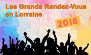 Les Grands Rendez-Vous en Lorraine en 2018 Lorraine du 01-01-2018 à 07:00 au 31-12-2018 à 19:00