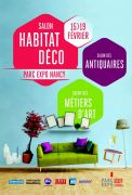 Salon Habitat Déco Antiquaires Métiers d'Art à Nancy 54500 Vandoeuvre-lès-Nancy du 15-02-2018 à 10:00 au 19-02-2018 à 18:00