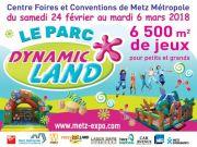Dynamic Land à Metz Vacances d'Hiver 57000 Metz du 24-02-2018 à 10:00 au 06-03-2018 à 18:00