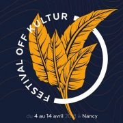 Festival Off Kultur #2 à Nancy 54000 Nancy du 04-04-2018 à 18:30 au 14-04-2018 à 22:30