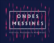 Festival Ondes Messines à Metz