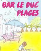 Bar-le-Duc Plages  55000 Bar-le-Duc du 07-07-2018 à 10:00 au 26-08-2018 à 20:00