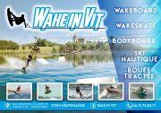 Wake in Vit Ski Nautique à Neufgrange 57910 Neufgrange du 07-06-2018 à 09:00 au 31-08-2018 à 18:00
