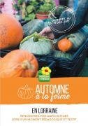 Goûtez l'Automne à la Ferme en Lorraine Meurthe et Moselle, Meuse, Moselle, Vosges du 15-09-2018 à 10:00 au 23-11-2018 à 18:00