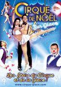 Cirque de Noël sur Glace à Nancy 54500 Vandoeuvre-lès-Nancy du 05-12-2018 à 14:00 au 09-12-2018 à 17:00