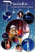 Pinocchio Spectacle Noël sur Glisse Zénith de Nancy 54320 Maxéville du 08-12-2018 à 14:00 au 08-12-2018 à 19:00